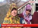 Köyün yükünü kadınlar sırtlıyor -