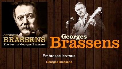 Georges Brassens - Embrasse les tous