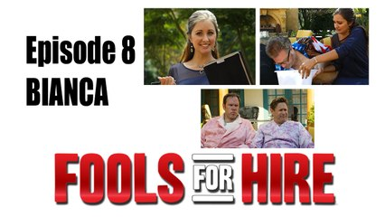 FOOLS FOR HIRE - EP 2.8 - Bianca