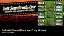 Movie Orchestra - Oh Pretty Woman - Theme from Pretty Woman