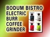 Bodum Bistro Electric Burr Coffee Grinder Review - Best Coffee Grinder Reviews