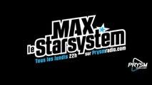Max le StarSystem - Emission du 10 Mars 2014