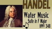 Georg Friedrich Händel  - HANDEL WATER MUSIC, SUITE IN F MAJOR, HWV 348