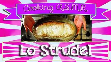 Lo Strudel A.S.M.R. (The Strudel)