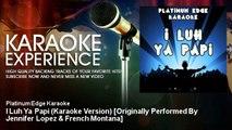Platinum Edge Karaoke - I Luh Ya Papi (Karaoke Version) [Originally Performed By Jennifer Lopez & Fr