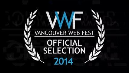 Vancouver Web Fest 2014 Official Selections