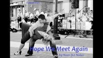 Hope We Meet Again by Nasri ft. Nolan (Favorites)