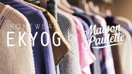 Soirée Homewear by Ekyog x Maison Paulette - Paulette Magazine
