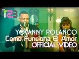 """Yovanny Polanco ft. Jenny La Sexy Voz - """"Como Funciona El Amor"""" (Music Video)"""
