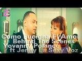 """Yovanny Polanco ft. Jenny La Sexy Voz - """"Como Funciona El Amor"""" (Making The Video)"""