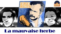 Georges Brassens - La mauvaise herbe (HD) Officiel Seniors Musik