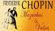 Fryderyk Franciszek Chopin - CHOPIN- MAZURKAS & VALSES