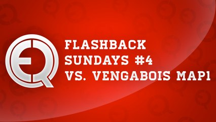 Flash back sunday episode 4  - eQ vs. Vengabois map1