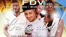 FDV  Ft. Jessy Matador, Makassy & Flavour - Ca Va Aller 2014 (Willy William Remix) [Latino Version]