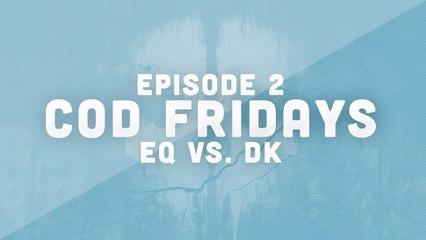 COD Friday episode 2  - eQ vs. dK