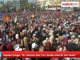 """Başbakan Erdoğan: """"Bu Yalancılara Gelin Yarın Sandıkta Güzel Bir Ders Verelim"""""""