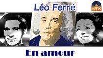 Léo Ferré - En amour (HD) Officiel Seniors Musik