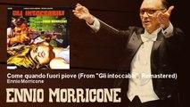 """Ennio Morricone - Come quando fuori piove - From """"Gli intoccabili"""", Remastered"""