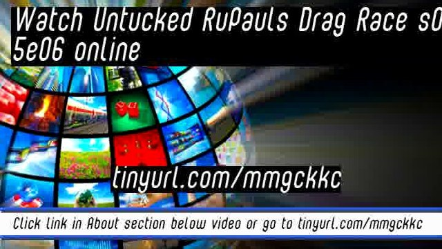 watch Untucked RuPauls Drag Race s05e06 online