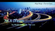 All A Dream by Mobb Deep Ft. The LOX (Hip Hop - Favorites)