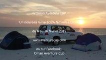 Mini-clip de l'Aventura CUP, rallye 4x4 féminin à Oman, du 6 au 16 février 2015.