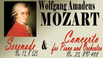 MOZART: SERENADE NO. 13, K 525 & CONCERTO FOR PIANO AND ORCHESTRA NO. 23, KV 488