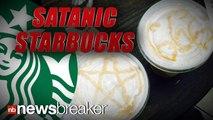 SATANIC STARBUCKS: Barista Accused of Drawing Devil Worshipping Symbols in Coffee Foam