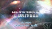 L'univers et ses Mystères S7 E3 - La Terre dans la Voie Lactée