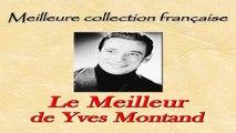 Yves Montand - Le Meilleur de Yves Montand