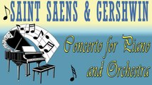 Camille Saint-Saens, George Gershwin - SAINT SAENS & GERSHWIN:  CONCERTO FOR PIANO AND ORCHESTRA