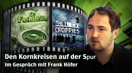 Den Kornkreisen auf der Spur - NuoViso Filmemacher Frank Höfer im Gespräch mit Michael Vogt
