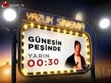 """""""GÜNEŞİN PEŞİNDE"""" 17 Temmuz Salı gecesi saat 00.30'da Kanaltürk'te..."""