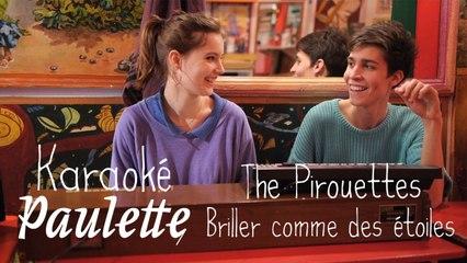 Karaoké Paulette : The Pirouettes - Briller comme des étoiles