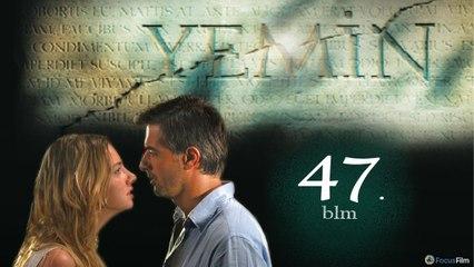 Yemin - 47.Bölüm