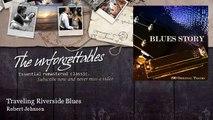Robert Johnson - Traveling Riverside Blues