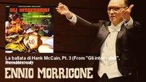 """Ennio Morricone - La ballata di Hank McCain, Pt. 3 - From """"Gli intoccabili"""", Remastered"""