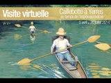 Visite virtuelle : Caillebotte à Yerres au temps de l'impressionnisme