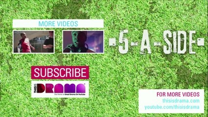 5-A-SIDE: FIRST OFFICIAL TRAILER [FOOTBALL COMEDY DRAMA]