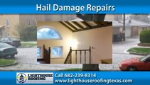 Hail Damage Repairs Fort Worth, TX   Lighthouse Roofing