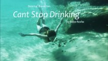 Cant Stop Drinking by Bebe Rexha (Dancing - Favorites)