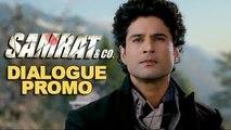 Jispar Sabse Zyada Shakh Ho - Dialogue Promo - Samrat & Co. - Rajeev Khandelwal