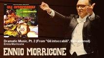 """Ennio Morricone - Dramatic Music, Pt. 2 - From """"Gli intoccabili"""", Remastered"""