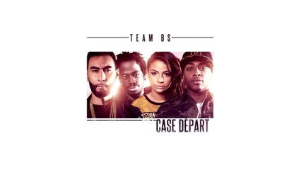 Team BS - Case départ [Audio]
