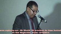 Khalid SLI président du festival du film Maghrebin court métrage Oujda / Maroc