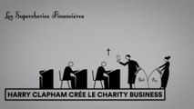 Les Supercheries financières 1x04 - Harry Clapham crée le charity business