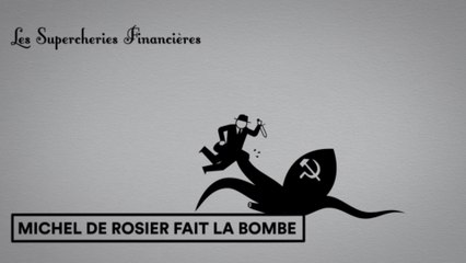 Les Supercheries financières 1x05 - Michel de Rosier fait la bombe