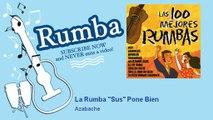 "Azabache - La Rumba ""Sus"" Pone Bien"