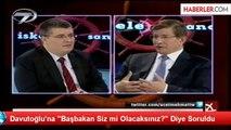 """Davutoğlu'na """"Başbakan Siz mi Olacaksınız?"""" Diye Soruldu"""