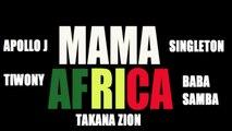 Apollo j, Tiwony, Baba samba, Singleton, Takana Zion - Mama Africa