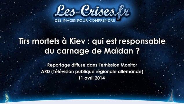 ARD : Qui est responsable du carnage de Maïdan ? 11/04/2014
